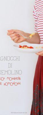 Gnocchi di semolino con mozzarella e pomodorini